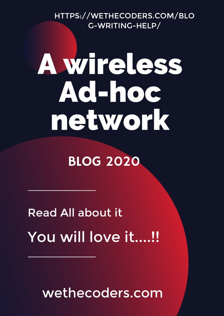 A wireless Ad-hoc Network- wethecoders
